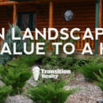 Can Landscaping Add Value To My Home?